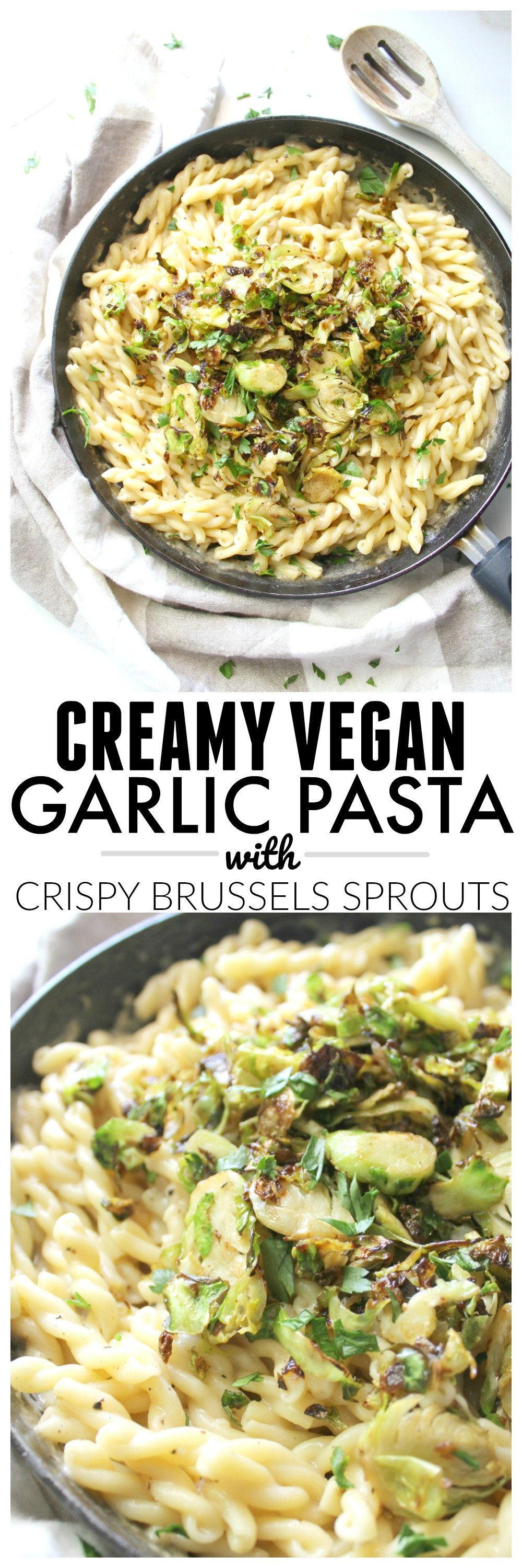 ThisCreamy Vegan Garlic Pasta with Crispy Brussels Sprouts is simple to make and the perfect Fall dinner to keep you warm and satisfied!   ThisSavoryVegan.com #vegan #veganpasta