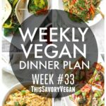 Weekly Vegan Dinner Plan #33 - five nights worth of vegan dinners to help inspire your menu. Choose one recipe to add to your rotation or make them all - shopping list included   ThisSavoryVegan.com #thissavoryvegan #mealprep #dinnerplan