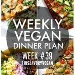 Weekly Vegan Dinner Plan #39 - five nights worth of vegan dinners to help inspire your menu. Choose one recipe to add to your rotation or make them all - shopping list included | ThisSavoryVegan.com #thissavoryvegan #mealprep #dinnerplan