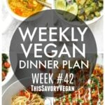 Weekly Vegan Dinner Plan #42 - five nights worth of vegan dinners to help inspire your menu. Choose one recipe to add to your rotation or make them all - shopping list included | ThisSavoryVegan.com #thissavoryvegan #mealprep #dinnerplan