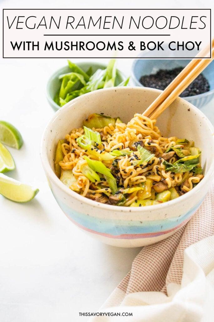 These Vegan Ramen Noodles with Mushrooms & Bok Choy are simple, veggie-packed and totally delicious. Perfect vegan dinner   ThisSavoryVegan.com #vegan #veganramen #vegannoodles
