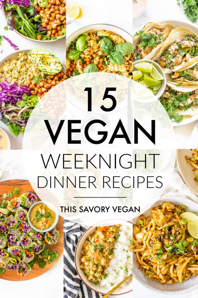 15 Quick Vegan Weeknight Dinners that are totally tasty and ready in 30 minutes or less. Get a healthy and tasty dinner on the table in no time   ThisSavoryVegan.com #thissavoryvegan #vegandinnerideas #weeknightdinners
