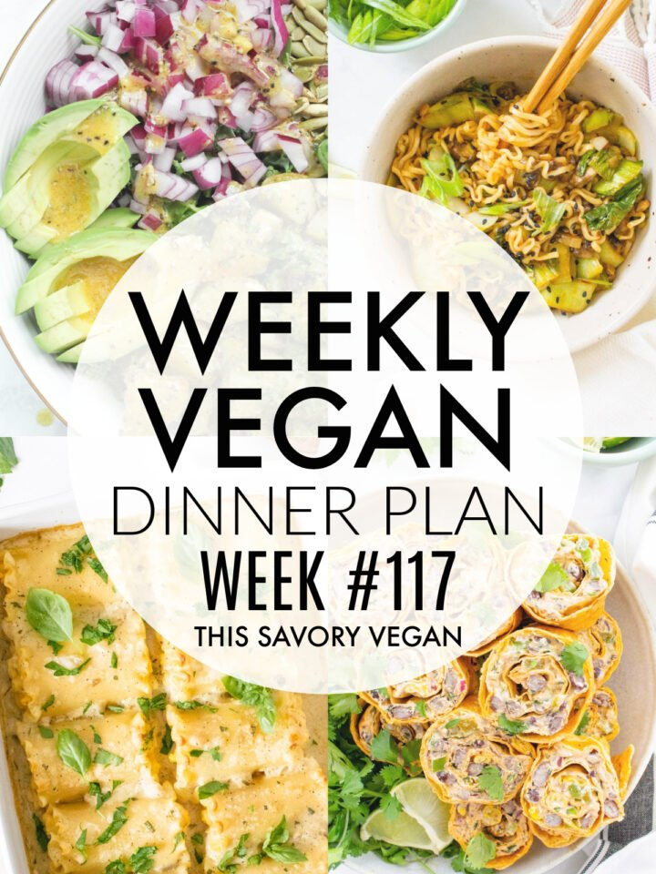 Weekly Vegan Dinner Plan #117 - five nights worth of vegan dinners to help inspire your menu. Choose one recipe to add to your rotation or make them all - shopping list included   ThisSavoryVegan.com #thissavoryvegan #mealprep #dinnerplan