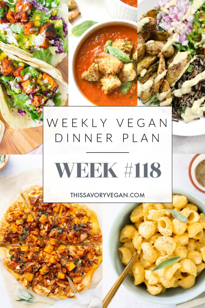 Weekly Vegan Dinner Plan #118 - five nights worth of vegan dinners to help inspire your menu. Choose one recipe to add to your rotation or make them all - shopping list included | ThisSavoryVegan.com #thissavoryvegan #mealprep #dinnerplan