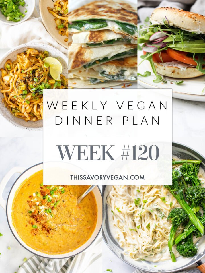 Weekly Vegan Dinner Plan #120 - five nights worth of vegan dinners to help inspire your menu. Choose one recipe to add to your rotation or make them all - shopping list included   ThisSavoryVegan.com #thissavoryvegan #mealprep #dinnerplan