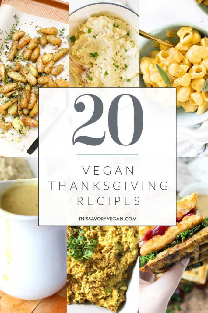 Get all the thanksgiving inspo you could need with these 20 Vegan Thanksgiving Recipes! Potatoes, stuffing, gravy and sides   ThisSavoryVegan.com #thissavoryvegan #veganthanksgivingrecipes #veganthanksgiving