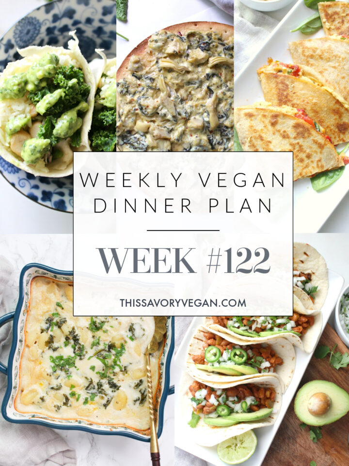 Weekly Vegan Dinner Plan #122 - five nights worth of vegan dinners to help inspire your menu. Choose one recipe to add to your rotation or make them all - shopping list included   ThisSavoryVegan.com #thissavoryvegan #mealprep #dinnerplan