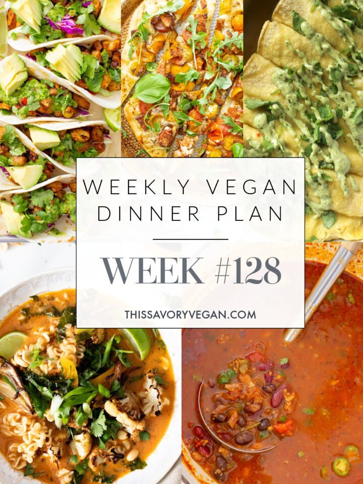 Weekly Vegan Dinner Plan #128 - five nights worth of vegan dinners to help inspire your menu. Choose one recipe to add to your rotation or make them all - shopping list included   ThisSavoryVegan.com #thissavoryvegan #mealprep #dinnerplan