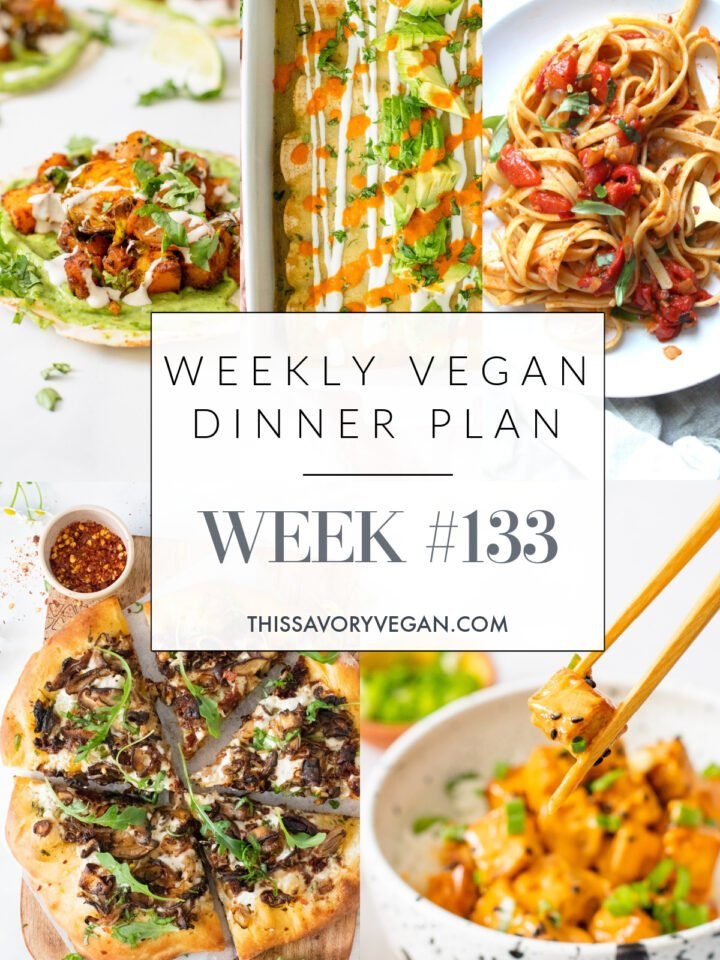 Weekly Vegan Dinner Plan #133 - five nights worth of vegan dinners to help inspire your menu. Choose one recipe to add to your rotation or make them all - shopping list included   ThisSavoryVegan.com #thissavoryvegan #mealprep #dinnerplan