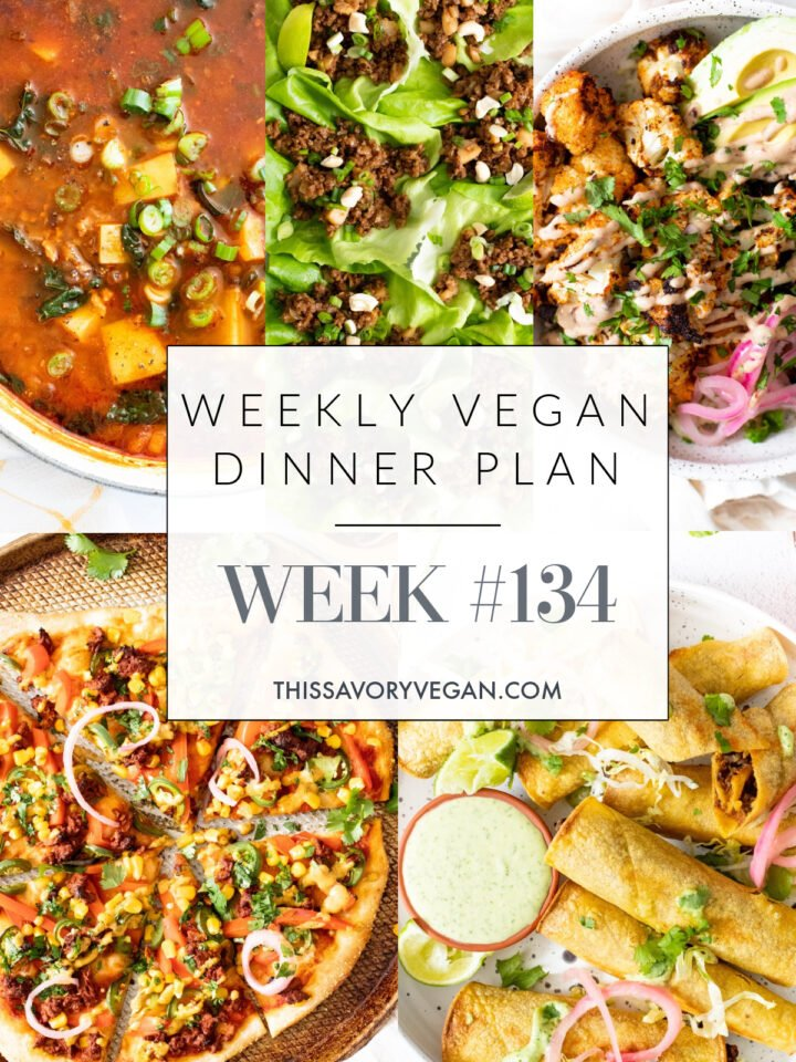 Weekly Vegan Dinner Plan #134 - five nights worth of vegan dinners to help inspire your menu. Choose one recipe to add to your rotation or make them all - shopping list included   ThisSavoryVegan.com #thissavoryvegan #mealprep #dinnerplan