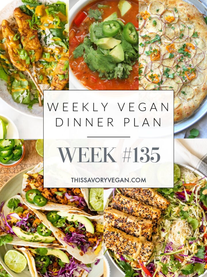 Weekly Vegan Dinner Plan #135 - five nights worth of vegan dinners to help inspire your menu. Choose one recipe to add to your rotation or make them all - shopping list included   ThisSavoryVegan.com #thissavoryvegan #mealprep #dinnerplan