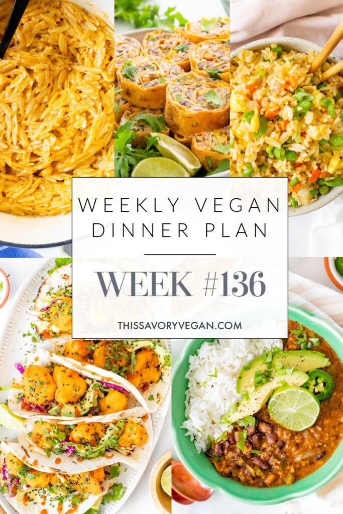 Weekly Vegan Dinner Plan #136 - five nights worth of vegan dinners to help inspire your menu. Choose one recipe to add to your rotation or make them all - shopping list included   ThisSavoryVegan.com #thissavoryvegan #mealprep #dinnerplan