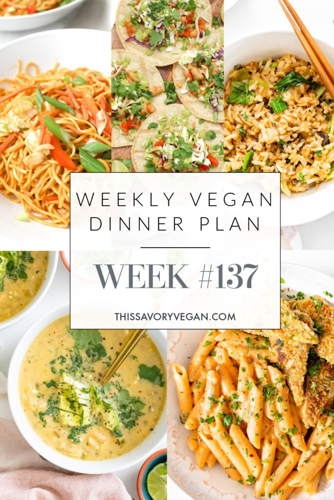 Weekly Vegan Dinner Plan #137 - five nights worth of vegan dinners to help inspire your menu. Choose one recipe to add to your rotation or make them all - shopping list included | ThisSavoryVegan.com #thissavoryvegan #mealprep #dinnerplan