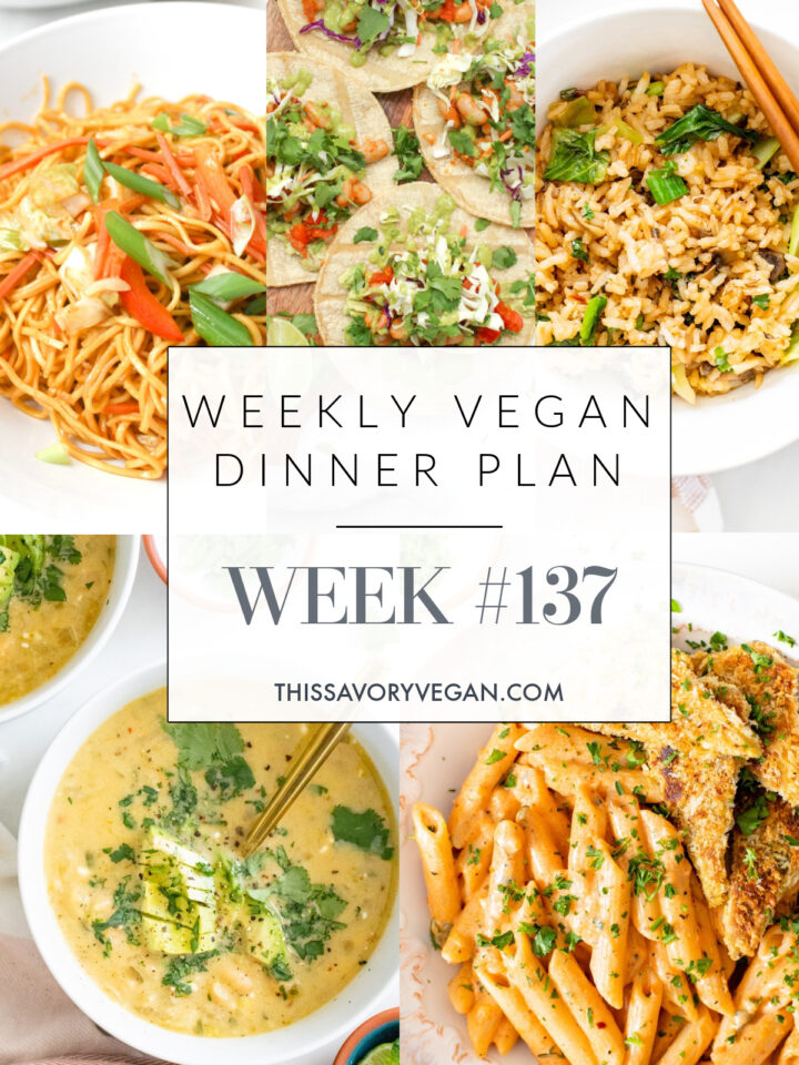 Weekly Vegan Dinner Plan #137 - five nights worth of vegan dinners to help inspire your menu. Choose one recipe to add to your rotation or make them all - shopping list included   ThisSavoryVegan.com #thissavoryvegan #mealprep #dinnerplan