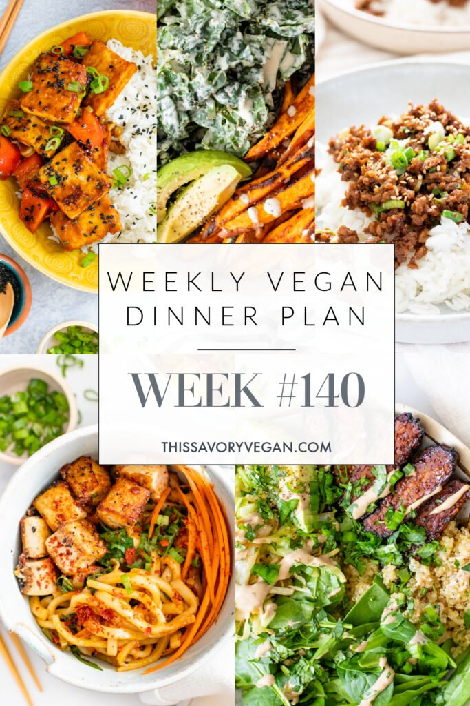 Weekly Vegan Dinner Plan #140 - five nights worth of vegan dinners to help inspire your menu. Choose one recipe to add to your rotation or make them all - shopping list included | ThisSavoryVegan.com #thissavoryvegan #mealprep #dinnerplan