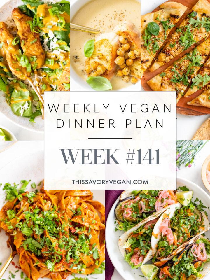 Weekly Vegan Dinner Plan #141 - five nights worth of vegan dinners to help inspire your menu. Choose one recipe to add to your rotation or make them all   ThisSavoryVegan.com #thissavoryvegan #mealprep #dinnerplan