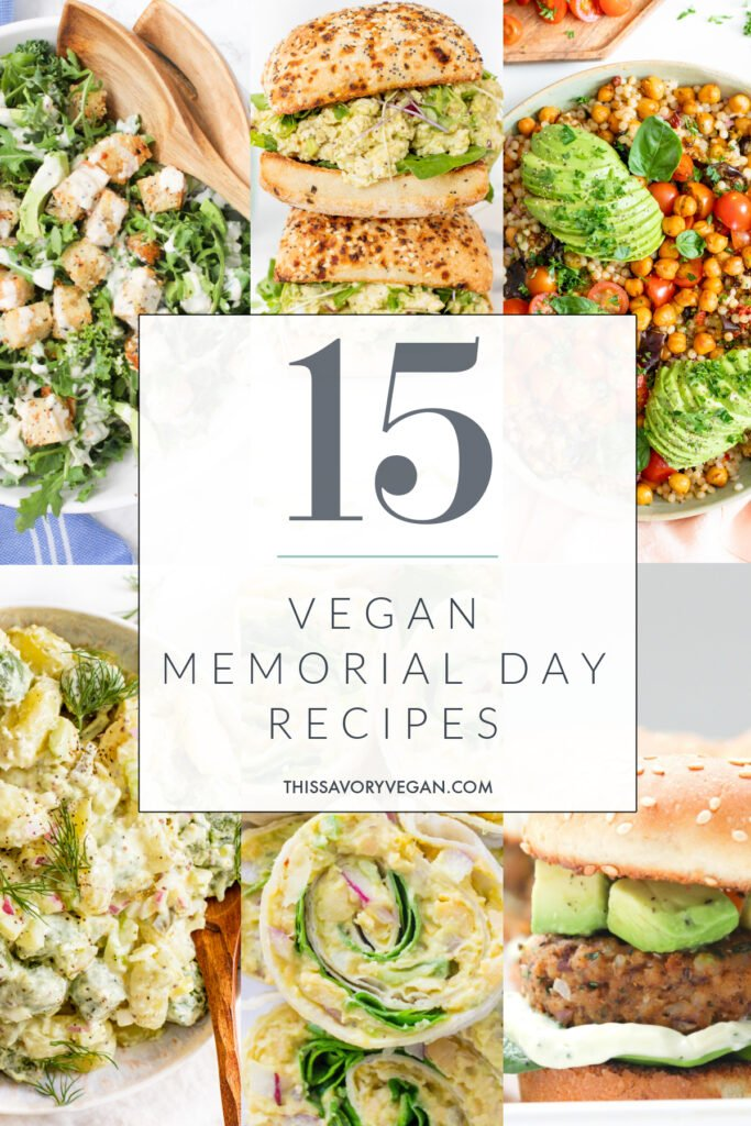 Get ready for the long weekend with these 15 Vegan Memorial Day Recipes! From pasta salads to vegan sliders, I have you covered   ThisSavoryVegan.com #thissavoryvegan #memorialdayrecipes #veganmemorialdayrecipes