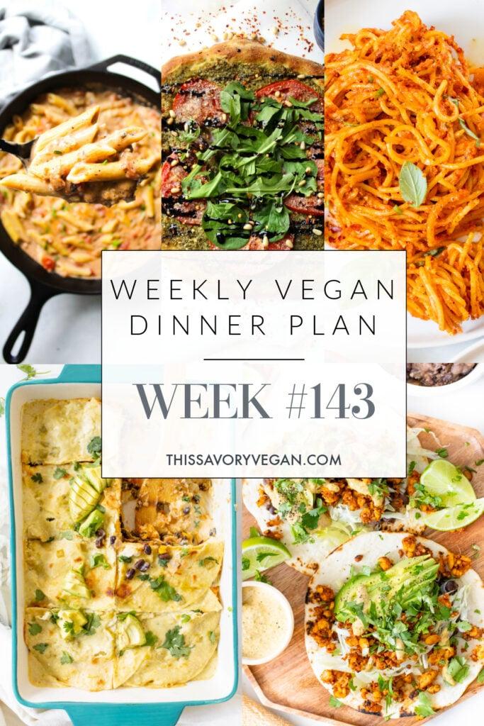 Weekly Vegan Dinner Plan #143 - five nights worth of vegan dinners to help inspire your menu. Choose one recipe to add to your rotation or make them all | ThisSavoryVegan.com #thissavoryvegan #mealprep #dinnerplan