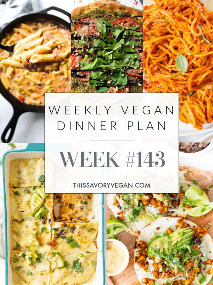 Weekly Vegan Dinner Plan #143 - five nights worth of vegan dinners to help inspire your menu. Choose one recipe to add to your rotation or make them all   ThisSavoryVegan.com #thissavoryvegan #mealprep #dinnerplan
