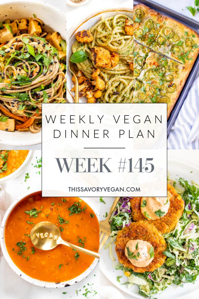 Weekly Vegan Dinner Plan #145 - five nights worth of vegan dinners to help inspire your menu. Choose one recipe to add to your rotation or make them all | ThisSavoryVegan.com #thissavoryvegan #mealprep #dinnerplan