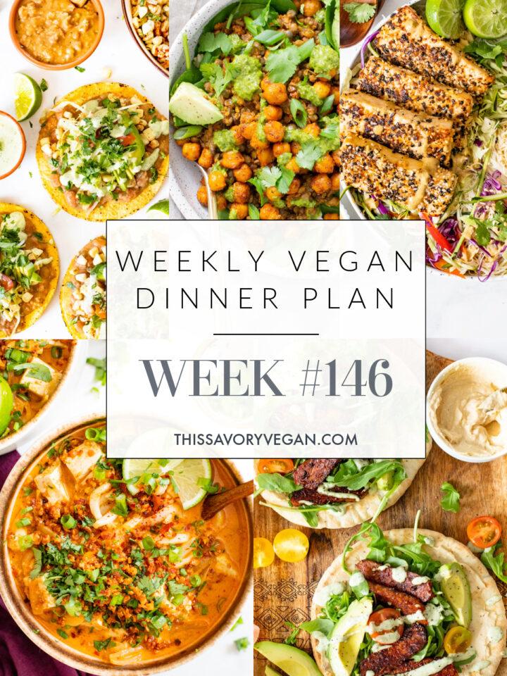 Weekly Vegan Dinner Plan #146 - five nights worth of vegan dinners to help inspire your menu. Choose one recipe to add to your rotation or make them all   ThisSavoryVegan.com #thissavoryvegan #mealprep #dinnerplan