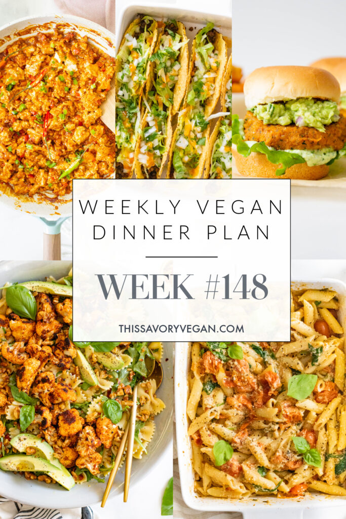 Weekly Vegan Dinner Plan #148 - five nights worth of vegan dinners to help inspire your menu. Choose one recipe to add to your rotation or make them all | ThisSavoryVegan.com #thissavoryvegan #mealprep #dinnerplan