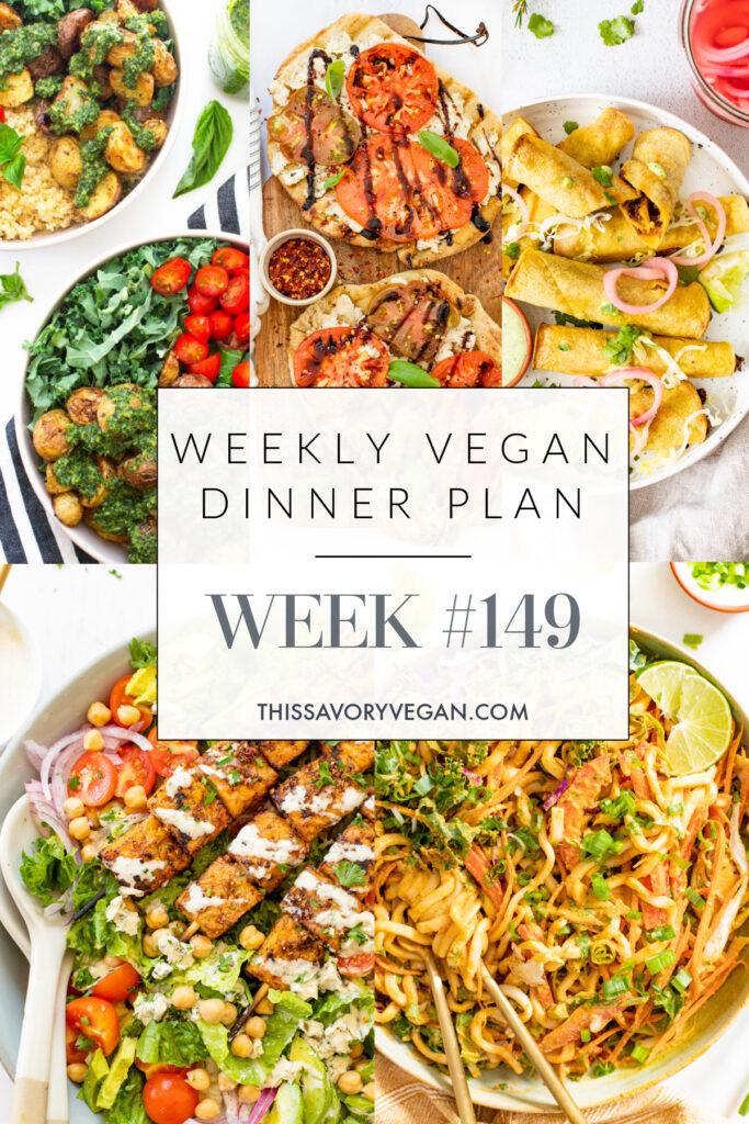 Weekly Vegan Dinner Plan #149 - five nights worth of vegan dinners to help inspire your menu. Choose one recipe to add to your rotation or make them all | ThisSavoryVegan.com #thissavoryvegan #mealprep #dinnerplan