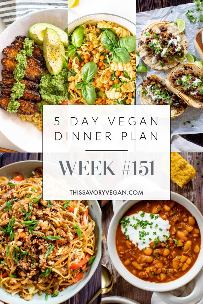 Not sure what to make for dinner this week? I have you covered with 5 simple & delicious vegan dinner ideas! Grocery list is included   Vegan Dinner Plan #151   ThisSavoryVegan.com