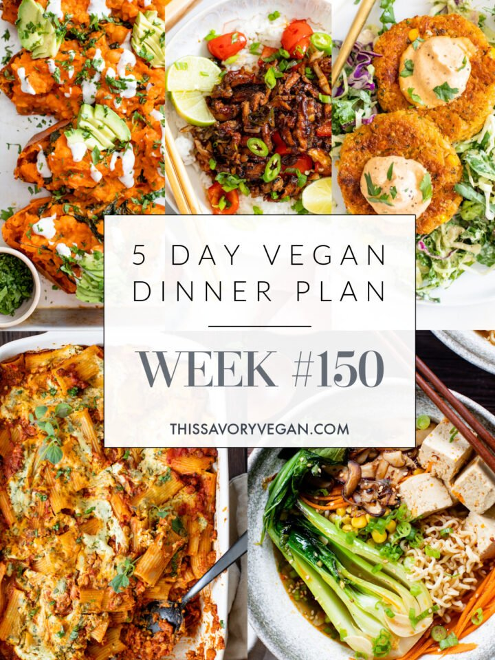 Not sure what to make for dinner this week? I have you covered with 5 simple & delicious vegan dinner ideas! Grocery list is included | Vegan Dinner Plan #150 | ThisSavoryVegan.com